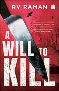 A Will To Kill by R V Raman