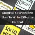 Surprise Your Reader How To Write Effective Content